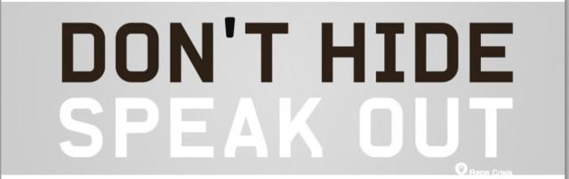 dont-hide-speak-out1.jpg